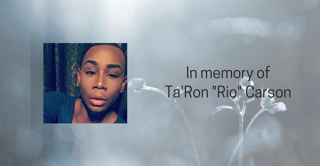 "NCAVP mourns the death of Ta'Ron ""Rio"" Carson in Kansas City, MO"
