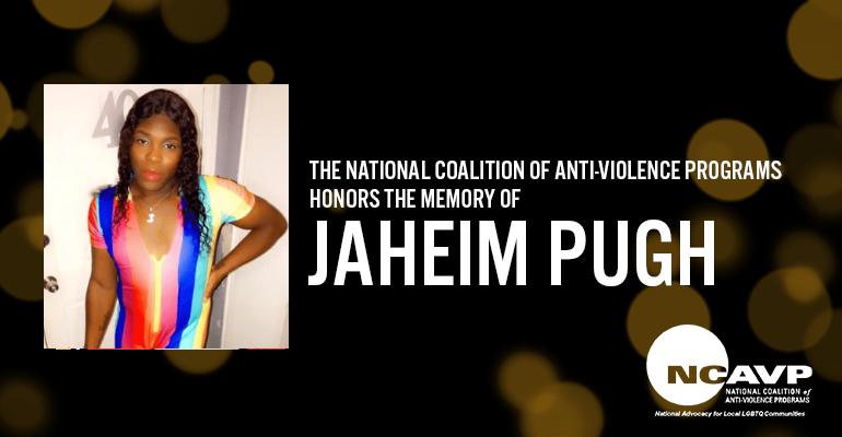 "NCAVP mourns the death of Jaheim ""Barbie"" Pugh, a 19-year-old Black gender non-conforming person in Prichard, AL"